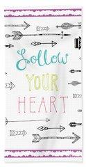 Follow Your Heart Beach Towel