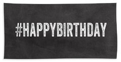 Happy Birthday Card- Greeting Card Beach Towel by Linda Woods