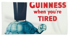 Have A Guinness When You're Tired Beach Towel