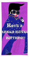 Hunka Hunka Birthday Beach Towel