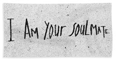 I Am Your Soulmate Beach Towel