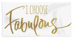 I Choose Fabulous Emphasized Beach Towel