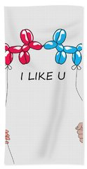 I Like You 2 Beach Towel