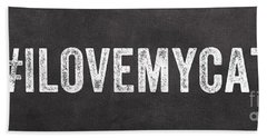I Love My Cat Beach Towel by Linda Woods