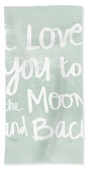 I Love You To The Moon And Back- Inspirational Quote Beach Towel
