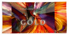 I Shall Come Forth As Gold Beach Sheet by Margie Chapman