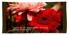 I Will Be An Inspiration Beach Towel by Patrice Zinck