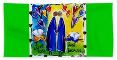 Beach Towel featuring the painting Just Because by Jackie Carpenter