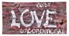 Just Love Unconditional  Beach Towel