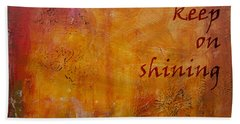 Keep On Shining Beach Towel by Jocelyn Friis
