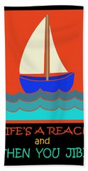 Beach Towel featuring the digital art Life's A Reach And Then You Jibe by Vagabond Folk Art - Virginia Vivier