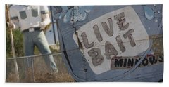 Live Bait And The Man Beach Towel