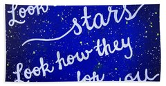 Look At The Stars Quote Painting Beach Towel by Michelle Eshleman