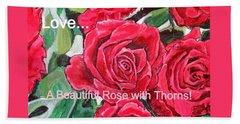 Love A Beautiful Rose With Thorns Beach Sheet by Kimberlee Baxter