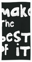 Make The Best Of It- Black And White Beach Towel
