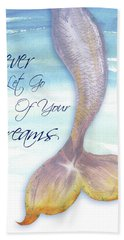 Mermaid Tail II (never Let Go Of Dreams) Beach Towel
