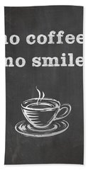 No Coffee No Smile Beach Towel