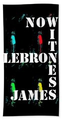 Now Witness Lebron James Beach Sheet by J Anthony