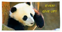 Panda Baby Bear Never Ever Ever Give Up Beach Towel