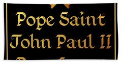 Pope Saint John Paul II Pray For Us Beach Towel
