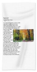 Robert Frost - The Road Not Taken Beach Towel