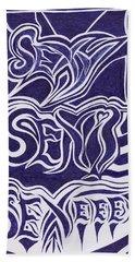 Sexy Sexi Sexeee Beach Towel