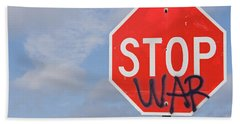 Beach Towel featuring the photograph Stop War Sign by Charles Beeler