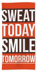 Sweat Today Smile Tomorrow Gym Motivational Quotes Poster Beach Towel