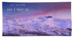 The Mountains Are Calling And I Must Go John Muir Beach Towel