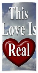 This Love Is Real Beach Towel
