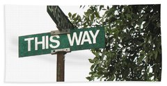 Beach Towel featuring the photograph This Way Street Sign In Color by Connie Fox
