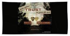 Trust Beach Towel by Mark David Gerson