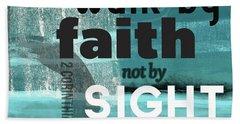 Walk By Faith- Contemporary Christian Art Beach Towel