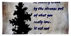 What You Really Love - Rumi Quote Beach Sheet