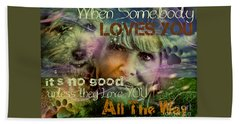 When Somebody Loves You - 3 Beach Towel