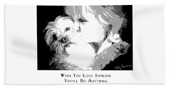 Beach Towel featuring the digital art When You Love Someone by Kathy Tarochione