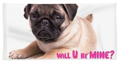 Will U Be Mine? Beach Towel