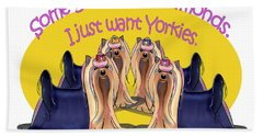 Beach Towel featuring the digital art Yorkies Are A Girls Best Friends by Catia Lee