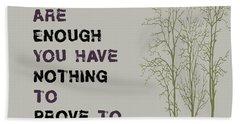 You Alone Are Enough - Maya Angelou Beach Towel