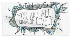 You Are All Kinds Of Lovely Beach Towel