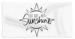 You Are My Sunshine With Sun Beach Towel