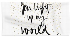 You Light Up My World Beach Towel