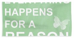 Everything For A Reason Beach Towel by Linda Woods
