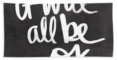 It Will All Be Ok Beach Towel