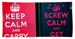 Beach Towel featuring the photograph Keep Calm And Carry On by Nina Prommer