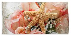 Starfish And Pink Roses Beach Towel