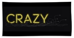 Crazy - Neon Sign 3 Beach Towel
