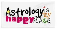 Astrology Is My Happy Place Beach Sheet by Shelley Overton