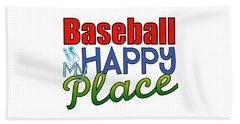 Baseball Is My Happy Place Beach Towel