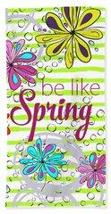 Be Like Spring Beach Towel